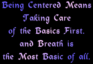 breath is the most basic way to center